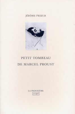 Petit tombeau de Marcel Proust de Jérôme Prieur