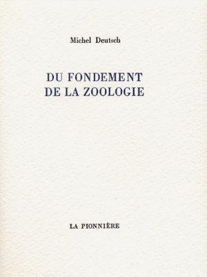 Du fondement de la zoologie de Michel Deutsch