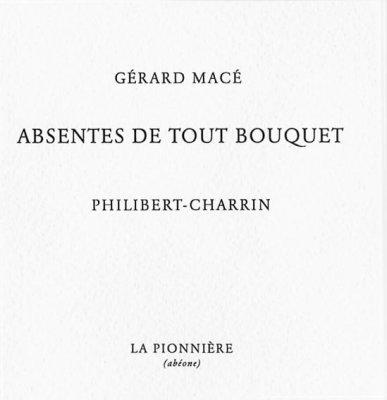 Absentes de tout bouquet de Gérard Macé  (tirage de tete)