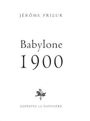 Babylone 1900 de Jérôme Prieur (2008)