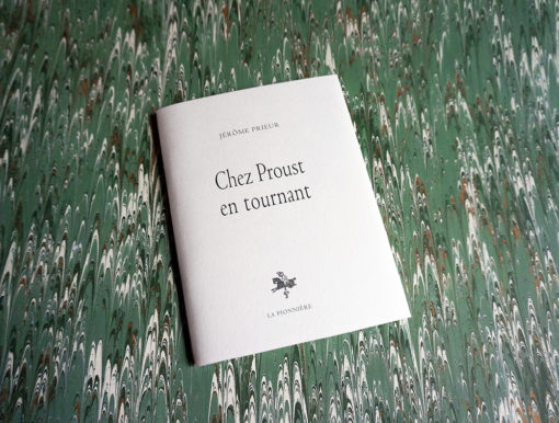 Chez Proust, en tournant (2016) de Jérôme Prieur – Tirage de têteChez Proust tete
