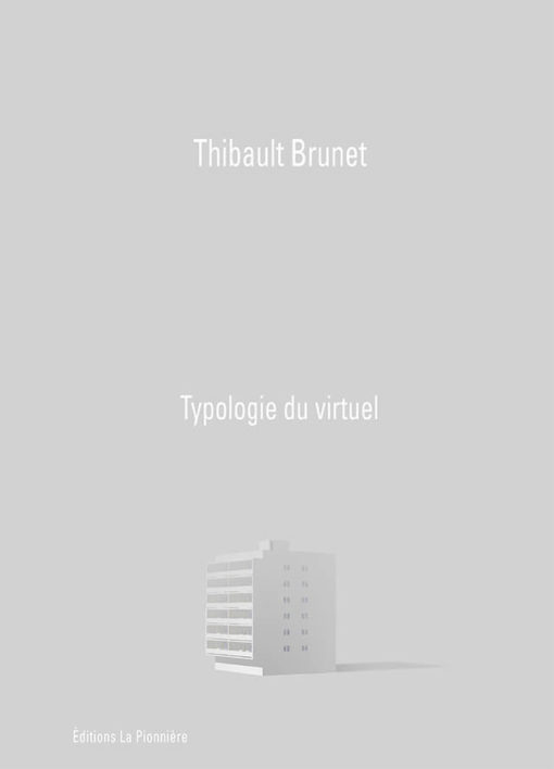 Typologie du virtuel – Photographies de Thibault Brunet