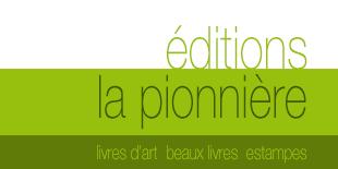 Editions La Pionnière, livres d'art, bibliophilie