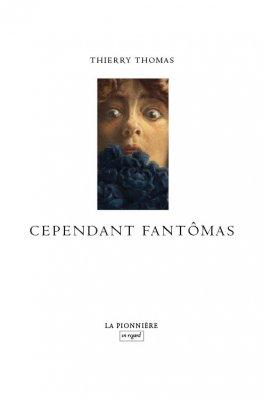 Cependant Fantômas (Tirage de tête) de Thierry Thomas