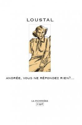Andrée, vous ne répondez rien?…