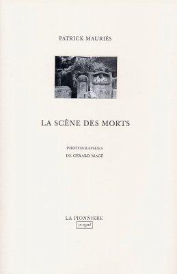 La Scène des morts de Gérard Macé et Patrick Mauriès (Tirage de tête)
