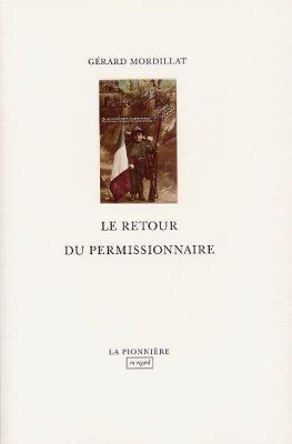 Le Retour du permissionnaire de Gérard Mordillat