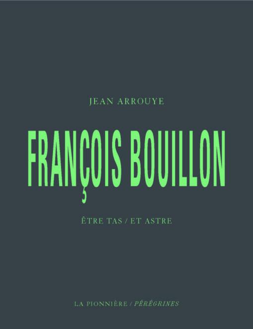 francois bouillon-etre tas et astre-jean arrouye