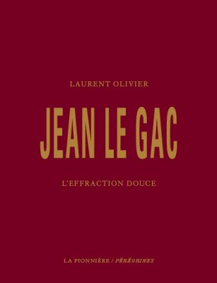 Jean Le Gac, l'effraction douce de Laurent Olivier