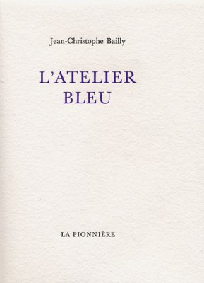 L'Atelier bleu de Jean-Christophe Bailly