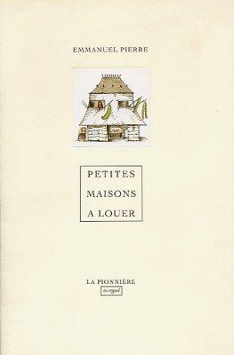 Petites maisons à louer de Emmanuel Pierre