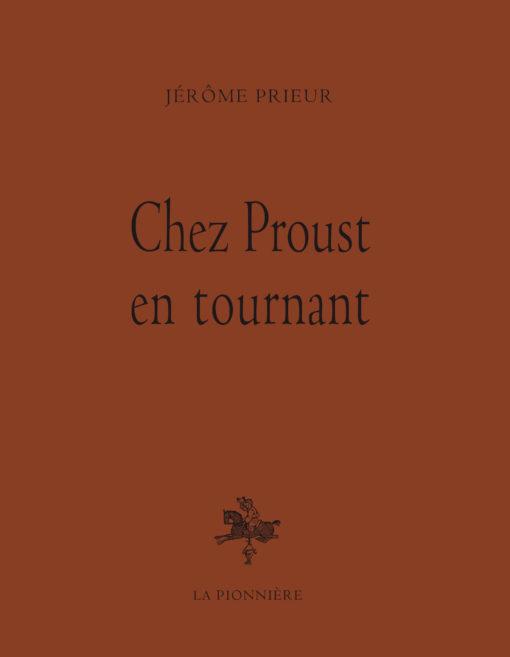 Chez Proust, en tournant de Jerôme Prieur