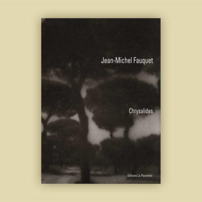 Chrysalides – Photographies de Jean-Michel Fauquet