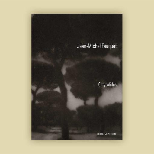 Chrysalides – Jean-Micel Fauquet – couverture- Editions la Pionnière