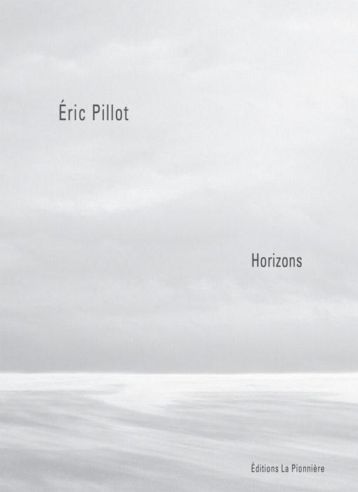 Couverture livre «Horizons» – Photographies de Eric Pillot – Editions la Pionniere